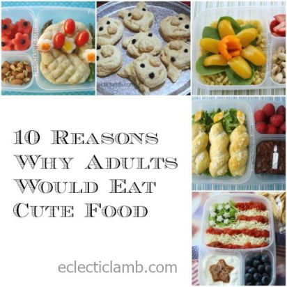 10 Reasons Why Adults Would Eat Cute Food